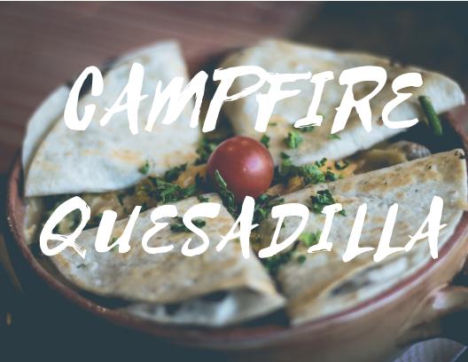 Campfire Quesadilla